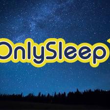 OnlySleep